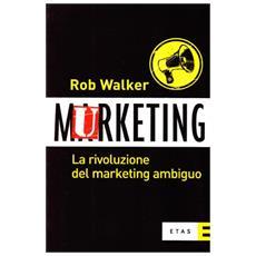 Murketing. La rivoluzione del marketing ambiguo