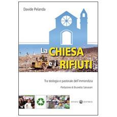 La Chiesa e i rifiuti. Tra teologia e pastorale dell'immondizia