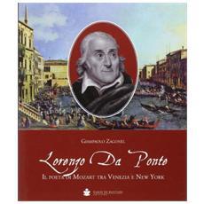 Lorenzo da Ponte. Il poeta di Mozart tra Venezia e New York
