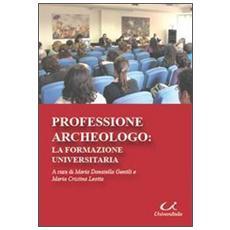 Professione archeologo. La formazione universitaria