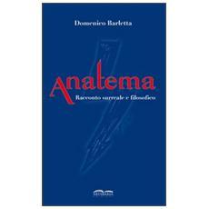 Anatema. Racconto surreale e filosofico