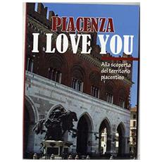 Piacenza I love you. Alla scoperta del territorio piacentino