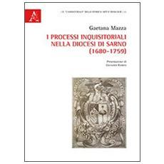 I processi inquisitoriali nella diocesi di Sarno (1680-1759)