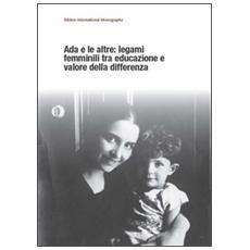 Ada e le altre: legami femminili tra educazione e valore della differenza