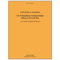 Antonella Zazzera. Un possibile nomadismo della scultura. Ediz. multilingue