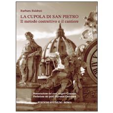 La cupola di San Pietro. Il metodo costruttivo e il cantiere