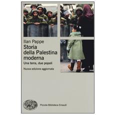 Storia della Palestina moderna. Una terra, due popoli