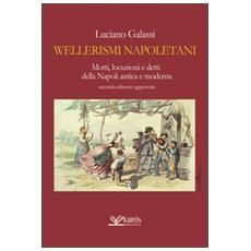 Wellerismi napoletani. Motti, locuzioni e detti della Napoli antica e moderna
