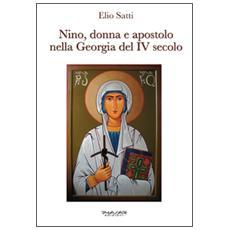 Nino, donna e apostolo nella Georgia del IV secolo