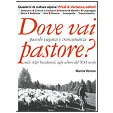 Dove vai pastore? Pascolo vagante e transumanza nelle Alpi occidentali agli albori del XXI secolo