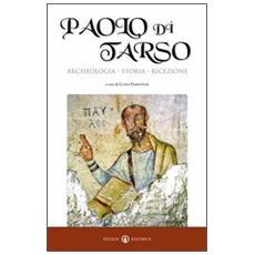 Paolo di Tarso. Archeologia, storia, ricezione