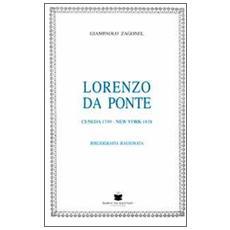 Lorenzo Da Ponte. Ceneda 1749-New York 1838. Bibliografia ragionata