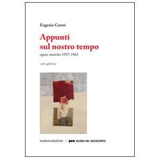 Eugenio Carmi. Appunti sul nostro tempo. Opere storiche 1957-1963. Ediz. multilingue