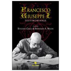 Francesco Giuseppe I. Testimonianze