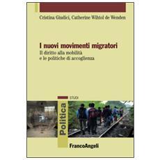 I nuovi movimenti migratori. Il diritto alla mobilità e le politiche di accoglienza