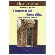 Il Monastero dei Santi Giacomo e Filippo. Tre voci di donna per una storia