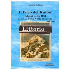 Il falco del Ruitor. Alpini della RSI in difesa della Valle d'Aosta