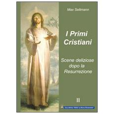 I primi cristiani. Scene deliziose dopo la Resurrezione