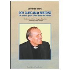 Don Giancarlo Bertozzi. Un «santo» prete con il dono del sorriso