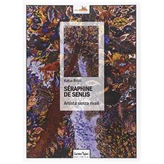 Séraphine de Senlis. Artista senza rivali