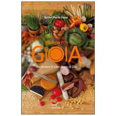 Mangia con gioia. Redimere il cibo dono di Dio