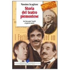 Storia del teatro piemontese da Giovanni Toselli ai giorni nostri