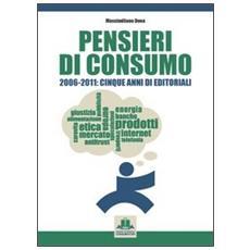 Pensieri di consumo 2006-2011. Cinque anni di editoriali