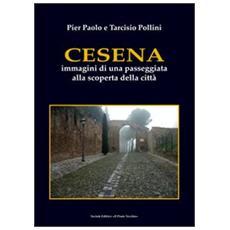 Cesena. Immagini di una passeggiata alla scoperta della città