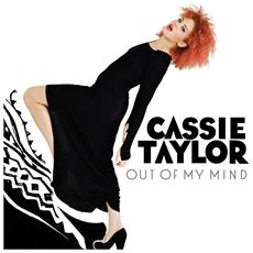 Cassie Taylor - Out Of My Mind