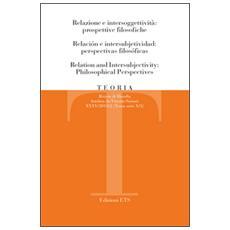 Teoria. Rivista di filosofia (2015) . Ediz. italiana, inglese e spagnola. Vol. 2: Relazioni e intersoggettivit�: prospettive filosofiche.