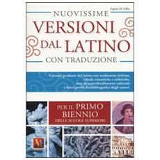 Nuovissime versioni dal latino. Per il 1� biennio delle Scuole superiori