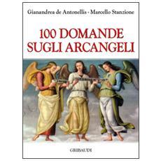 100 domande sugli Arcangeli