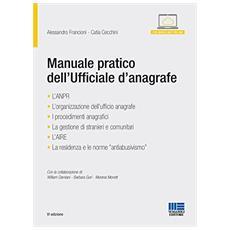 Manuale pratico dell'ufficiale d'anagrafe. Disciplina, adempimenti e procedure. Con CD-ROM