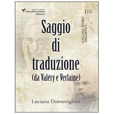 Saggio di traduzione da Valéry a Verlaine. Ediz. multilingue