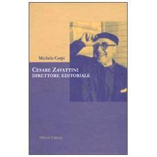 Cesare Zavattini. Direttore editoriale