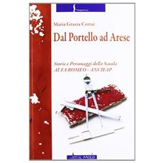 Dal Portello ad Arese. Storie e personaggi della scuola Alfa Romeo. Ancifap