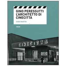 Gino Peressutti. L'architetto di Cinecittà