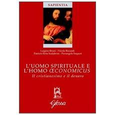 L'uomo spirituale e l'homo oeconomicus. Il cristianesimo e il denaro