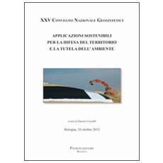 Applicazioni sostenibili per la difesa del territorio e la tutela dell'ambiente. Ediz. italiana e inglese