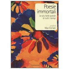 Poesie immortali. Le più belle poesie di tutti i tempi
