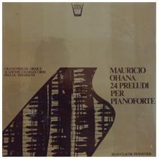 Ohana Maurice - 24 Preludi Per Pianoforte - Pennetier Jean-claude Pf