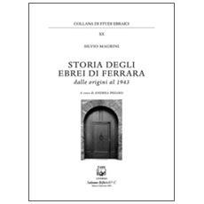 Storia degli ebrei di Ferrara. Dalle origini al 1943