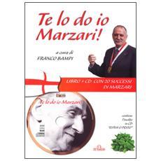 Te lo do io Marzari! Con CD Audio