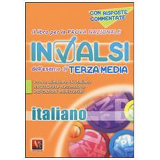 Libro per la prova nazionale INVALSI dell'esame di terza media. Italiano. Per la Scuola media (Il)