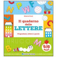 Il quaderno delle lettere. Pregrafismi, lettere e parole