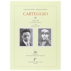 Carteggio. Vol. 3: 1916-1918. La Grande Guerra