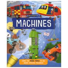 Machines. a moonlight book. ediz. a colori. con gadget