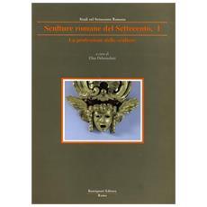 La professione dello scultore. 1. Sculture romane dal classico al neoclassico