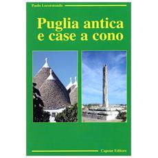 Puglia antica e case a cono