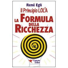 La formula della ricchezza. Il principio LOL / 2A
